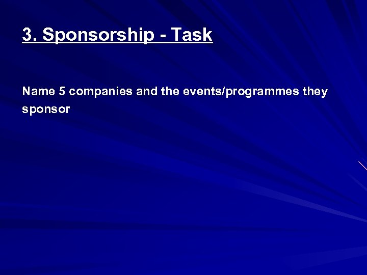 3. Sponsorship - Task Name 5 companies and the events/programmes they sponsor