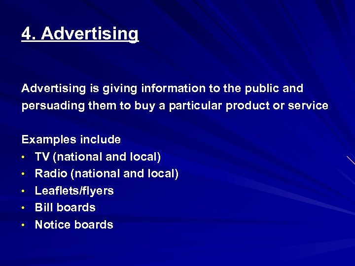 4. Advertising is giving information to the public and persuading them to buy a