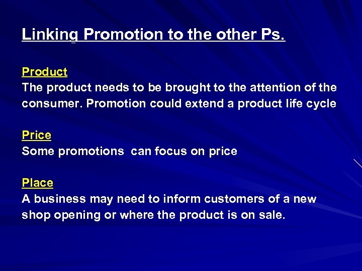 Linking Promotion to the other Ps. Product The product needs to be brought to
