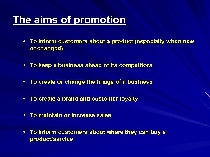 The aims of promotion • To inform customers about a product (especially when new