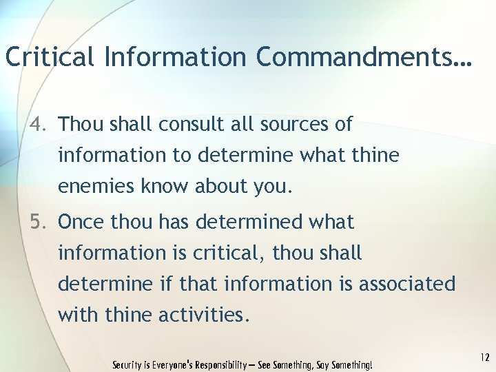 Critical Information Commandments… 4. Thou shall consult all sources of information to determine what