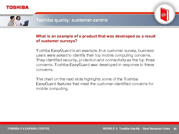 Toshiba quality: customer-centric What is an example of a product that was developed as