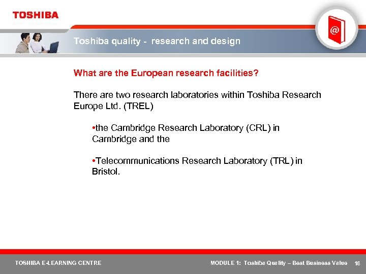 Toshiba quality - research and design What are the European research facilities? There are