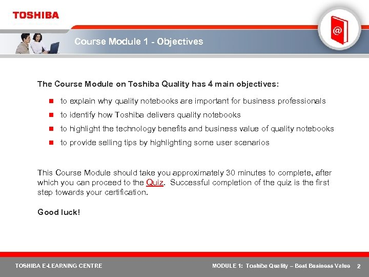 Course Module 1 - Objectives The Course Module on Toshiba Quality has 4 main