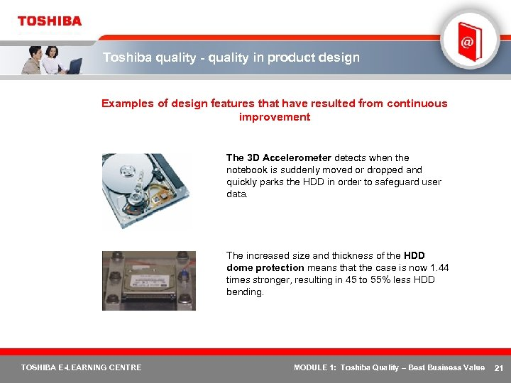 Toshiba quality - quality in product design Examples of design features that have resulted