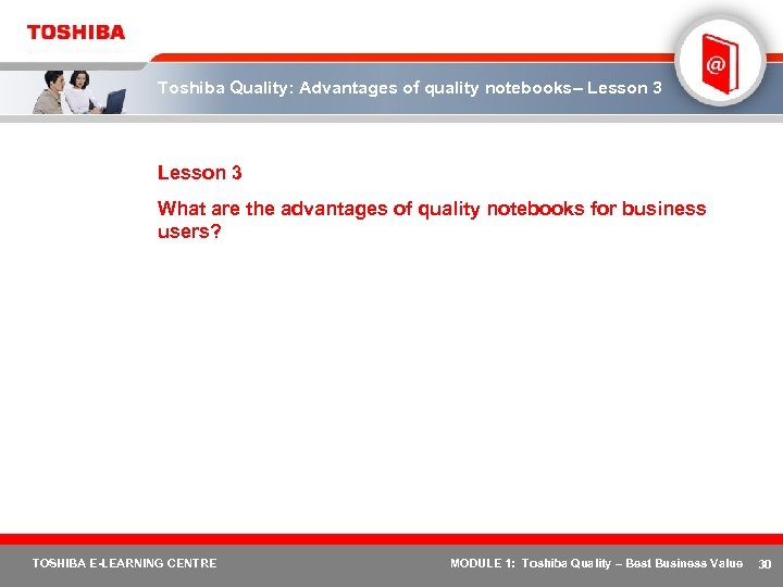 Toshiba Quality: Advantages of quality notebooks– Lesson 3 What are the advantages of quality