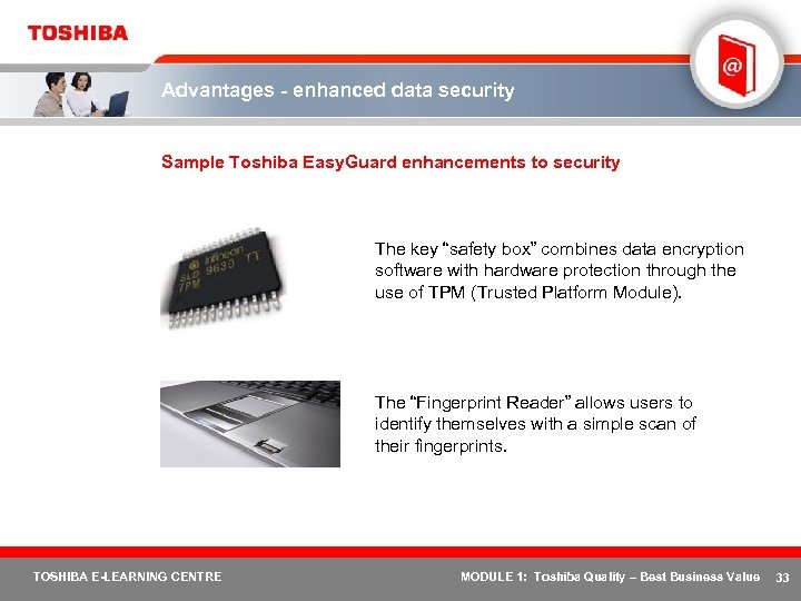 Advantages - enhanced data security Sample Toshiba Easy. Guard enhancements to security The key
