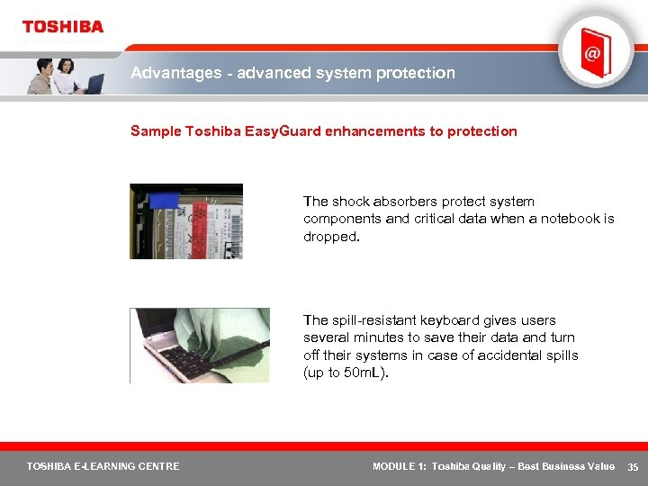 Advantages - advanced system protection Sample Toshiba Easy. Guard enhancements to protection The shock