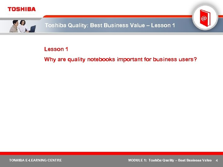 Toshiba Quality: Best Business Value – Lesson 1 Why are quality notebooks important for