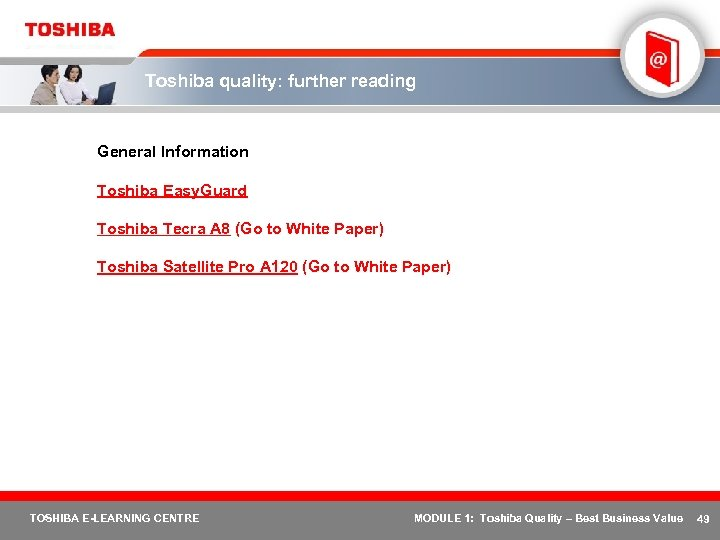 Toshiba quality: further reading General Information Toshiba Easy. Guard Toshiba Tecra A 8 (Go