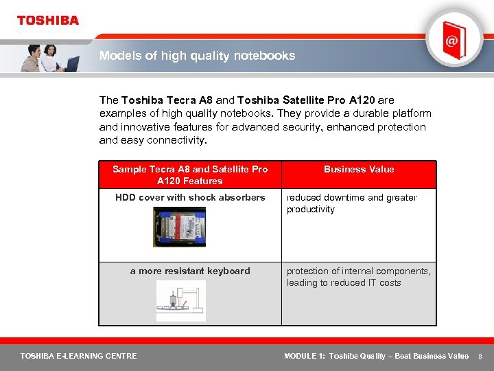 Models of high quality notebooks The Toshiba Tecra A 8 and Toshiba Satellite Pro