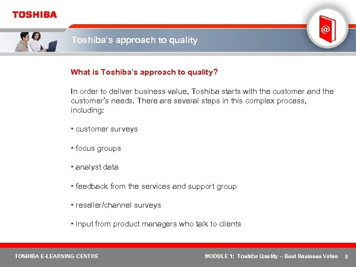 Toshiba's approach to quality What is Toshiba's approach to quality? In order to deliver