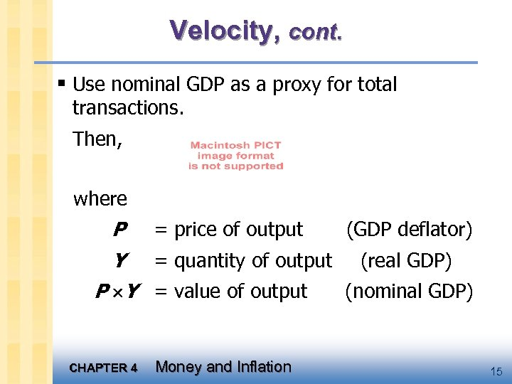 Velocity, cont. § Use nominal GDP as a proxy for total transactions. Then, where