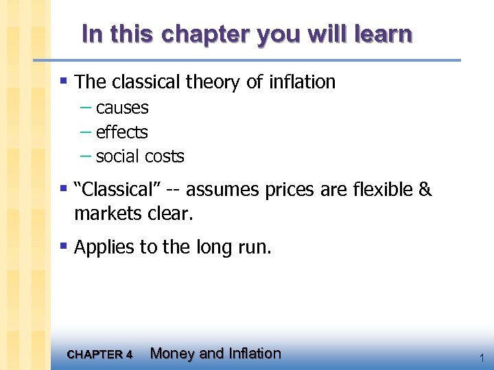 In this chapter you will learn § The classical theory of inflation – causes