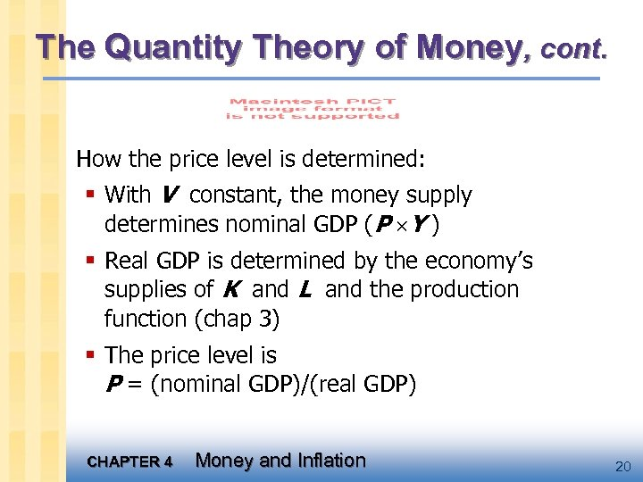 The Quantity Theory of Money, cont. How the price level is determined: § With