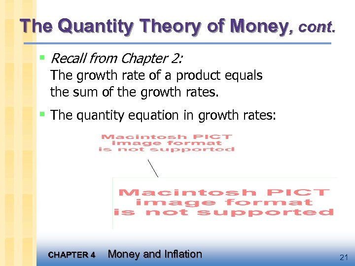 The Quantity Theory of Money, cont. § Recall from Chapter 2: The growth rate