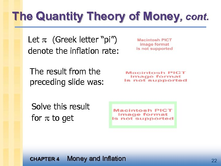 "The Quantity Theory of Money, cont. Let (Greek letter ""pi"") denote the inflation rate:"