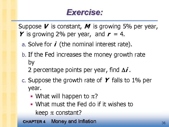 Exercise: Suppose V is constant, M is growing 5% per year, Y is growing