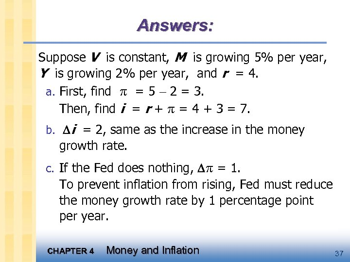 Answers: Suppose V is constant, M is growing 5% per year, Y is growing
