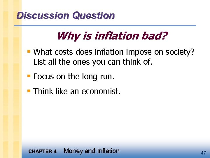 Discussion Question Why is inflation bad? § What costs does inflation impose on society?