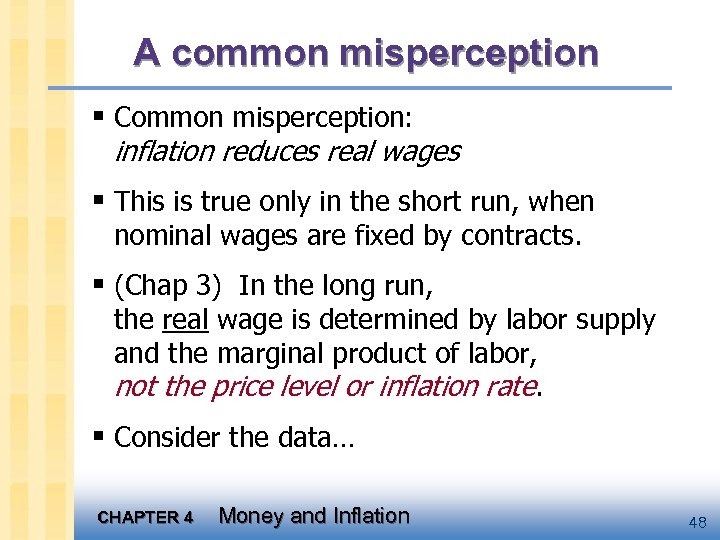 A common misperception § Common misperception: inflation reduces real wages § This is true