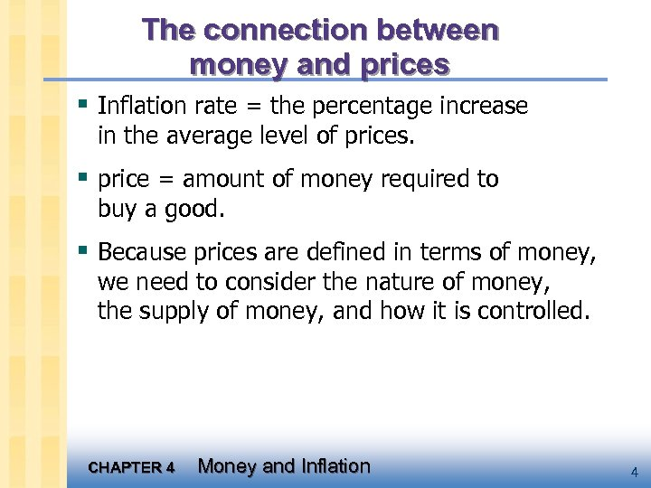 The connection between money and prices § Inflation rate = the percentage increase in