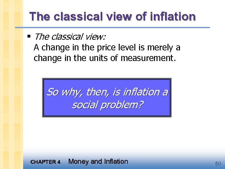 The classical view of inflation § The classical view: A change in the price