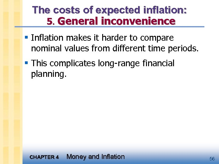 The costs of expected inflation: 5. General inconvenience § Inflation makes it harder to