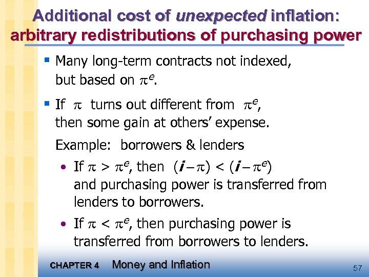 Additional cost of unexpected inflation: arbitrary redistributions of purchasing power § Many long-term contracts