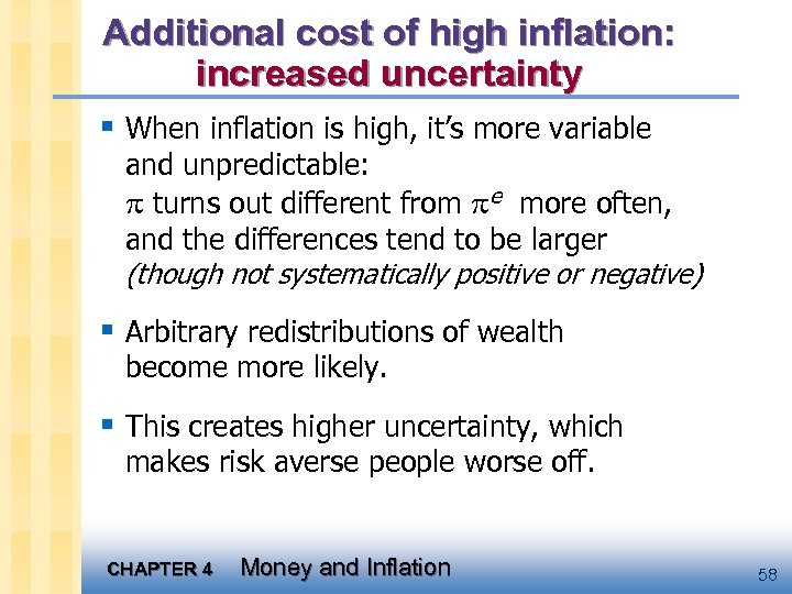 Additional cost of high inflation: increased uncertainty § When inflation is high, it's more