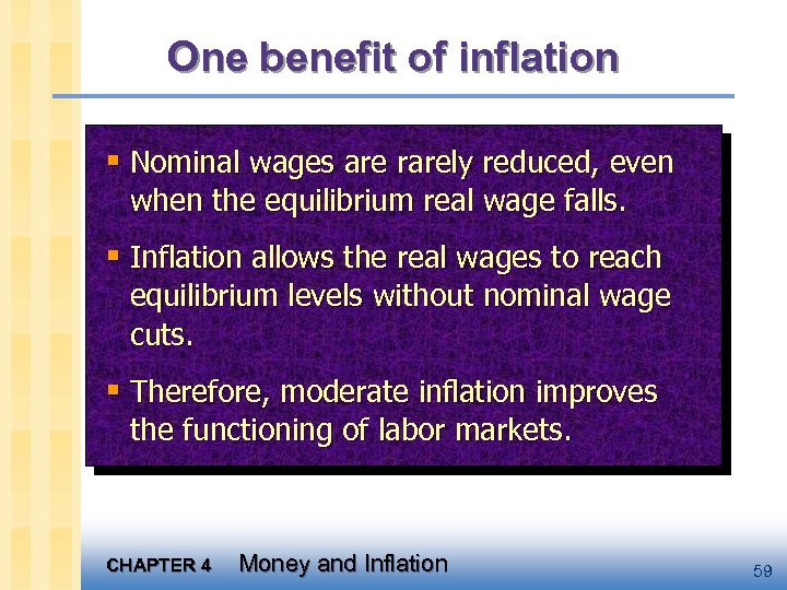 One benefit of inflation § Nominal wages are rarely reduced, even when the equilibrium