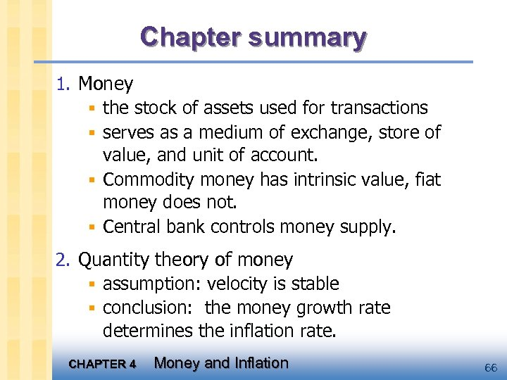 Chapter summary 1. Money § the stock of assets used for transactions § serves