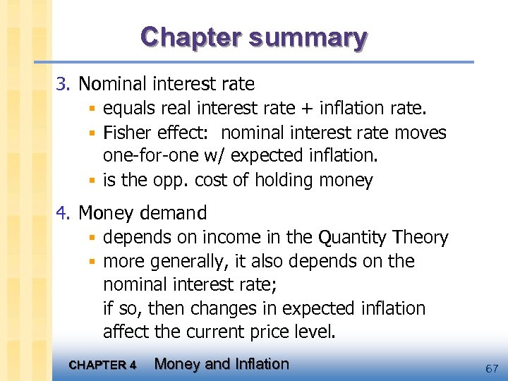 Chapter summary 3. Nominal interest rate § equals real interest rate + inflation rate.
