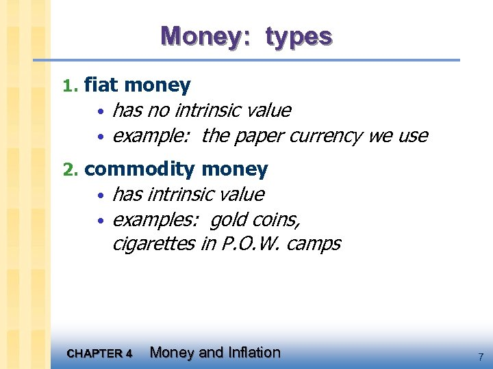 Money: types 1. fiat money • has no intrinsic value • example: the paper