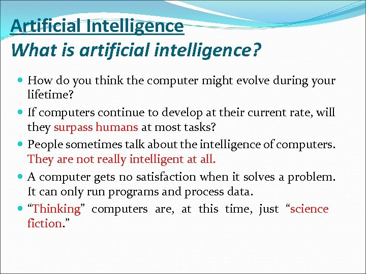 Artificial Intelligence What is artificial intelligence? How do you think the computer might evolve