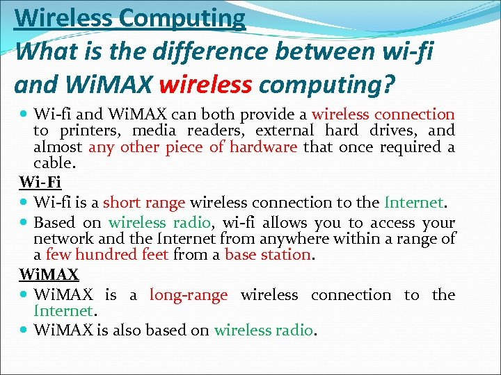 Wireless Computing What is the difference between wi-fi and Wi. MAX wireless computing? Wi-fi