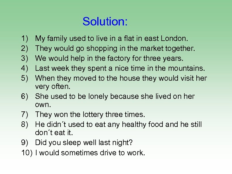 Solution: 1) 2) 3) 4) 5) 6) 7) 8) 9) 10) My family used