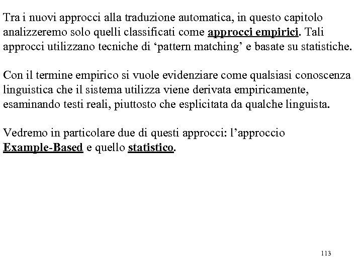 Tra i nuovi approcci alla traduzione automatica, in questo capitolo analizzeremo solo quelli classificati