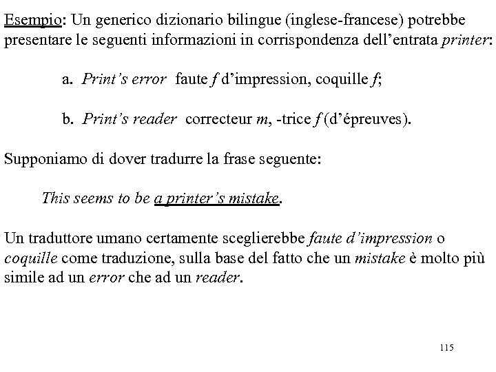 Esempio: Un generico dizionario bilingue (inglese-francese) potrebbe presentare le seguenti informazioni in corrispondenza dell'entrata