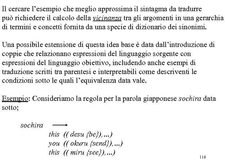 Il cercare l'esempio che meglio approssima il sintagma da tradurre può richiedere il calcolo