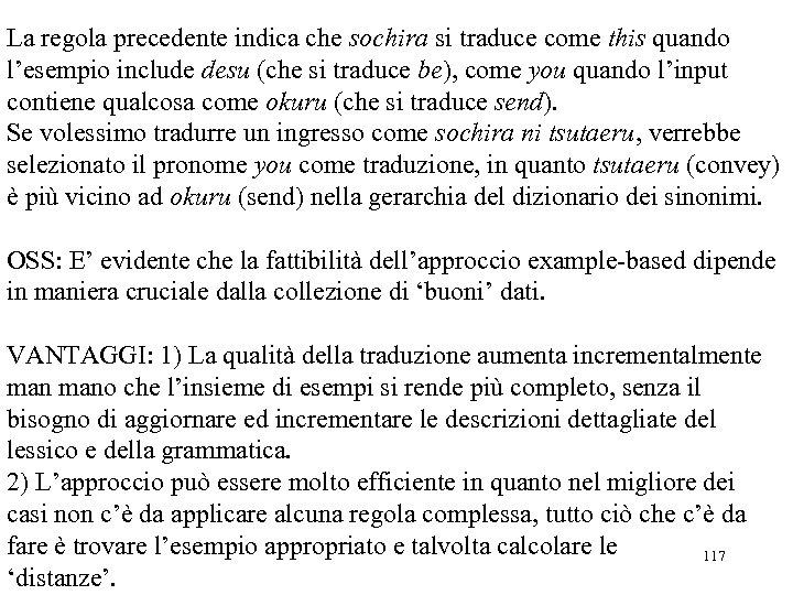 La regola precedente indica che sochira si traduce come this quando l'esempio include desu