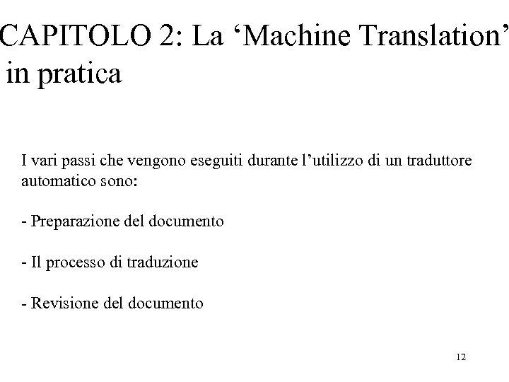 CAPITOLO 2: La 'Machine Translation' in pratica I vari passi che vengono eseguiti durante