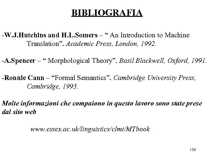 "BIBLIOGRAFIA -W. J. Hutchins and H. L. Somers – "" An Introduction to Machine"