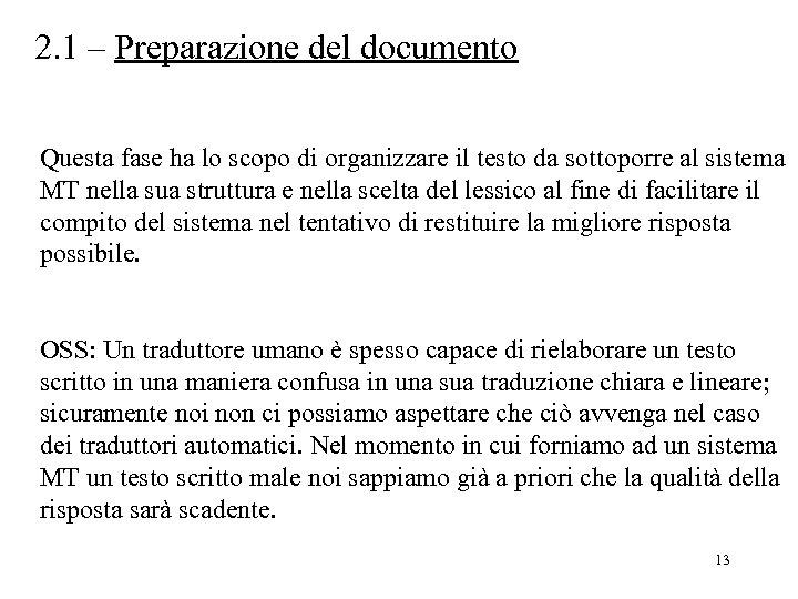 2. 1 – Preparazione del documento Questa fase ha lo scopo di organizzare il