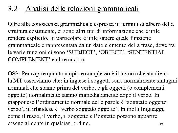 3. 2 – Analisi delle relazioni grammaticali Oltre alla conoscenza grammaticale espressa in termini