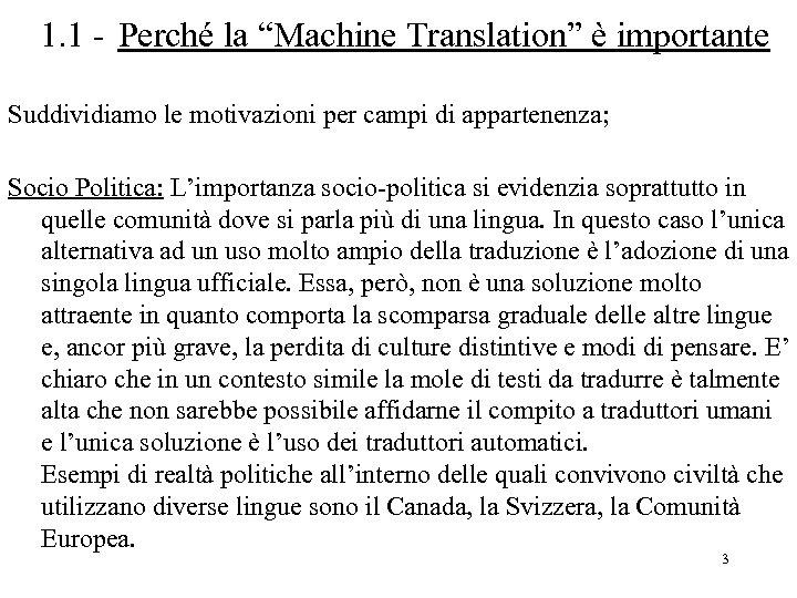 """1. 1 - Perché la """"Machine Translation"""" è importante Suddividiamo le motivazioni per campi"""