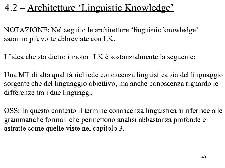 4. 2 – Architetture 'Linguistic Knowledge' NOTAZIONE: Nel seguito le architetture 'linguistic knowledge' saranno