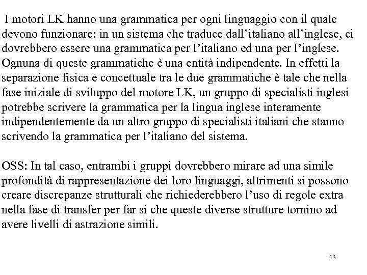I motori LK hanno una grammatica per ogni linguaggio con il quale devono funzionare: