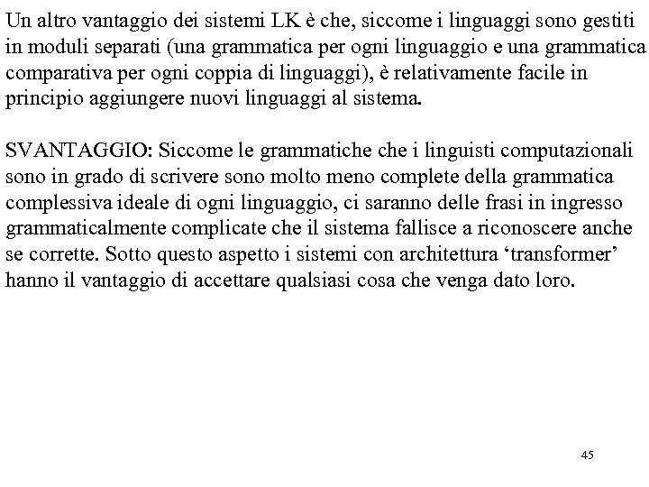 Un altro vantaggio dei sistemi LK è che, siccome i linguaggi sono gestiti in