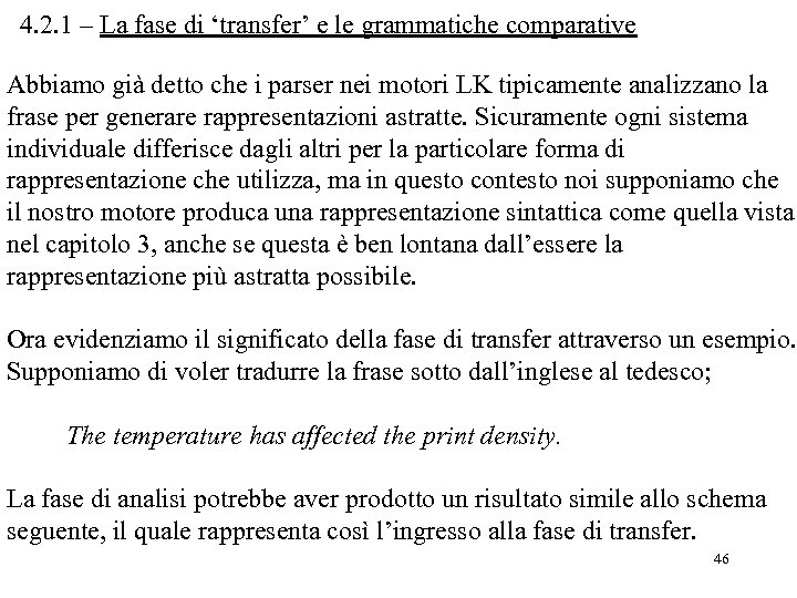 4. 2. 1 – La fase di 'transfer' e le grammatiche comparative Abbiamo già